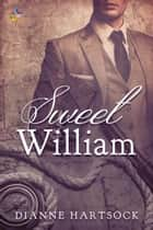 Sweet William ebook by Dianne Hartsock