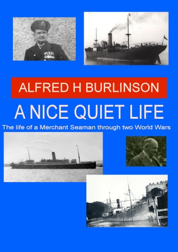 A Nice Quiet Life ebook by Alfred H Burlinson