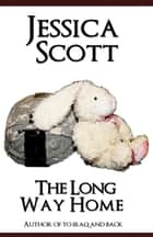 The Long Way Home ebook by Jessica Scott