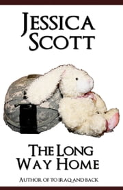 The Long Way Home - One Mom's Journey Home From War ebook by Jessica Scott