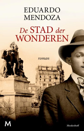 De stad der wonderen ebook by Eduardo Mendoza