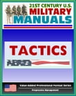 21st Century U.S. Military Manuals: Tactics Field Manual - FM 3-90 (Value-Added Professional Format Series)