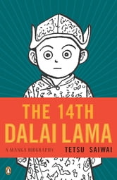 The 14th Dalai Lama - A Manga Biography ebook by Tetsu Saiwai