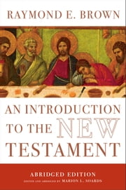 An Introduction to the New Testament - The Abridged Edition ebook by Raymond E. Brown,Marion Soards