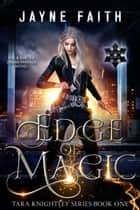 Edge of Magic - A Fae & Shifter Urban Fantasy ebook by Jayne Faith