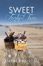 Sweet Forty-Two ebook by Andrea Randall