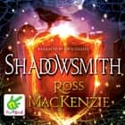 Shadowsmith audiobook by Ross Mackenzie, Dave Gillies