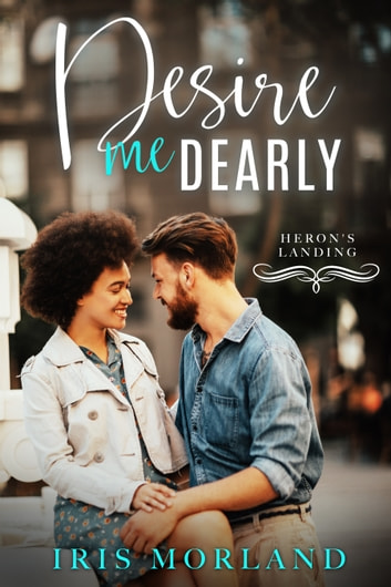 Desire Me Dearly (Heron's Landing Book 3) ebook by Iris Morland