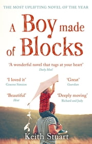 A Boy Made of Blocks - The most uplifting novel of the year ebook by Keith Stuart