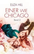 Einer wie Chicago: Band 2 - Liebesroman eBook by Eliza Hill