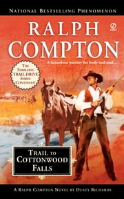 Ralph Compton Trail to Cottonwood Falls ebook by Ralph Compton,Dusty Richards