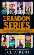 The Random Series Boxed Set (Books 1-8 Megabundle) ebook by Julia Kent