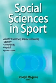 Social Sciences in Sport ebook by Joseph Maguire