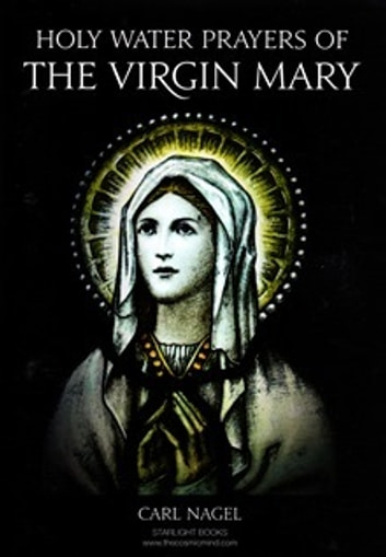 Holy Water Prayers of the Virgin Mary ebook by Carl Nagel