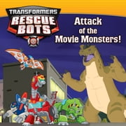 Transformers Rescue Bots: Attack of the Movie Monsters! ebook by Brandon T. Snider