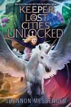 Unlocked Book 8.5 ebook by Shannon Messenger