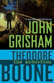 Theodore Boone: The Abduction ebook by John Grisham