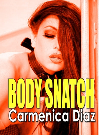 Body Snatch ebook by Carmenica Diaz