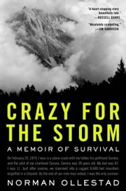 Crazy for the Storm - A Memoir of Survival ebook by Norman Ollestad
