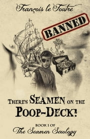 There's Seamen on the Poop-Deck!: A Gay Pirate Romance Adventure! ebook by François le Foutre