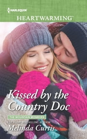 Kissed by the Country Doc - A Clean Romance ebook by Melinda Curtis