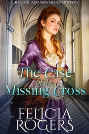 The Case of the Missing Cross ebook by Felicia Rogers