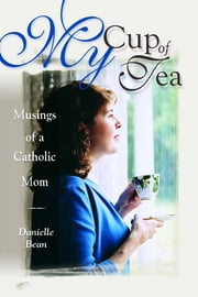 My Cup of Tea ebook by Danielle Bean