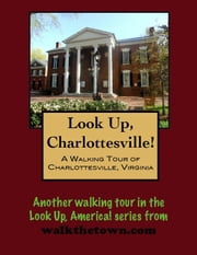 A Walking Tour of Charlottesville, Virginia ebook by Doug Gelbert