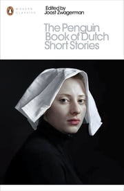 The Penguin Book of Dutch Short Stories ebook by Joost Zwagerman