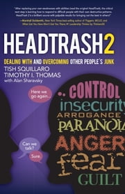 HeadTrash 2 - Dealing with and Overcoming Other People's Junk ebook by Tish Squillaro, Timothy I. Thomas