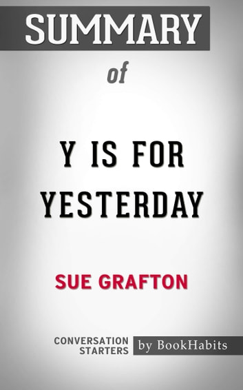 Summary of Y is for Yesterday by Sue Taylor Grafton | Conversation Starters eBook by Book Habits