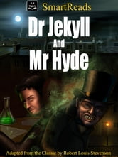 SmartReads Dr Jekyll and Mr Hyde - Adapted from the Classic by Robert Louis Stevenson ebook by Giglets
