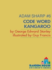 Adam Sharp #6: Code Word Kangaroo ebook by George Edward Stanley,Guy Francis
