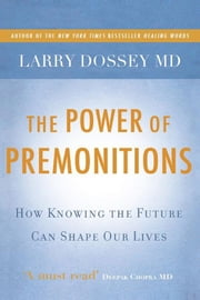 The Power of Premonitions ebook by Larry Dossey