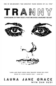 Tranny - Confessions of Punk Rock's Most Infamous Anarchist Sellout ebook by Kobo.Web.Store.Products.Fields.ContributorFieldViewModel