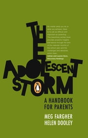 The Adolescent Storm - A handbook for parents ebook by Meg Fargher,Helen Dooley