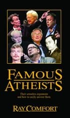 Famous Atheists ebook by Comfort, Ray