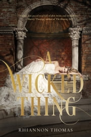 A Wicked Thing ebook by Rhiannon Thomas