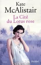 La Cité du Lotus rose ebook by Kate Mcalistair