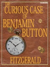 The Curious Case of Benjamin Button ebook by Francis Scott Fitzgerald