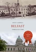 Belfast Through Time ebook by Aidan Campbell