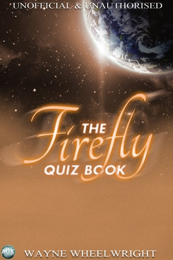 The Firefly Quiz Book eBook by Wayne Wheelwright