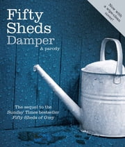 Fifty Sheds Damper - A parody ebook by C. T. Grey