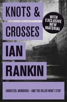 Knots And Crosses ebook by Ian Rankin