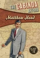 The Cabinda Affair - Mary Finney #2 ebook by Matthew Head
