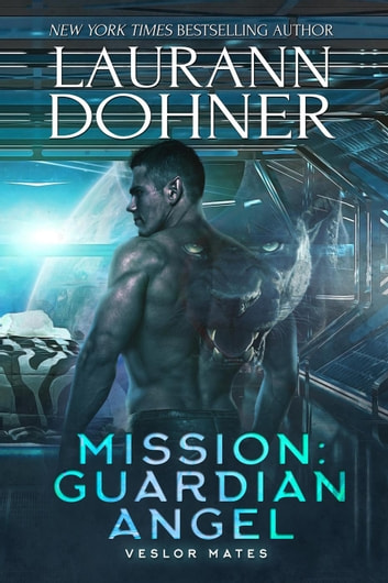 Mission: Guardian Angel - Veslor Mates, #2 eBook by Laurann Dohner