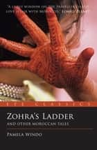 Zohra's Ladder: And Other Moroccan Tales ebook by Pamela Windo