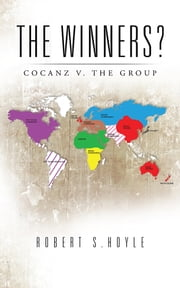 The winners? - COCANZ v. The Group ebook by Robert S.Hoyle