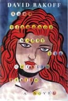 Love, Dishonor, Marry, Die, Cherish, Perish - A Novel eBook by David Rakoff