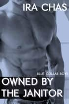 Blue Collar Boys: Owned by the Janitor ebook by